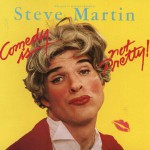 Purchase Steve Martin Comedy Is Not Pretty