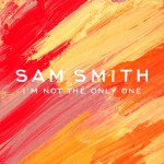 Purchase Sam Smith I'm Not The Only One