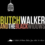 Purchase Butch Walker I Liked It Better When You Had No Heart