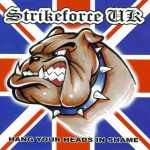 Purchase Strikeforce UK Hang Your Heads In Shame