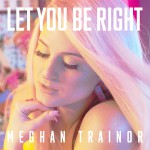 Purchase Meghan Trainor Let You Be Right (CDS)