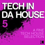 Buy Tech In Da House Vol. 5 - A Fine Tech House Selection