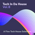 Buy Tech In Da House Vol. 8 - A Fine Tech House Selection