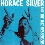 Buy Horace Silver And The Jazz Messengers (Remastered 2005)