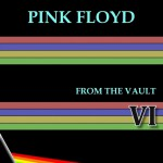 Purchase Pink Floyd From The Vault VI