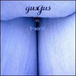 Purchase Gus Gus Vs. T-World