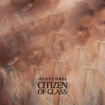 Purchase Agnes Obel Citizen of Glass