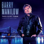 Purchase Barry Manilow This Is My Town: Songs Of New York