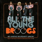 Buy All The Young Droogs - 60 Juvenile Delinquent Wrecks - Elegance & Decadence CD3