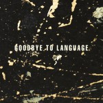 Buy Goodbye To Language (With Rocco Deluca)
