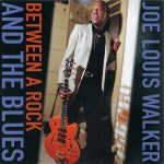 Purchase Joe Louis Walker Between A Rock And The Blues