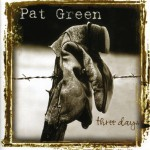 Purchase Pat Green Three Days