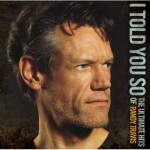 Buy I Told You So: The Ultimate Hits Of Randy Travis CD2