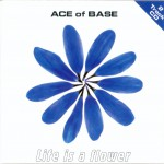 Buy Life Is A Flower (CDS)