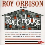 Buy Roy Orbison At The Rock House (Remastered 2009)