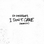 Purchase Ed Sheeran I Don't Care (Acoustic) (CDS)