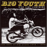 Buy Ride Like Lightning - The Best Of Big Youth 1972-1976 CD1