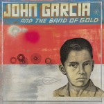 Buy John Garcia And The Band Of Gold