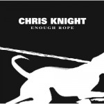 Purchase Chris Knight Enough Rope