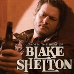 Buy Loaded: The Best of Blake Shelton