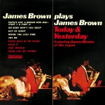 Buy Plays James Brown - Today & Yesterday (Vinyl)