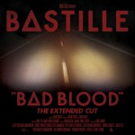 Purchase Bastille Bad Blood (The Extended Cut)
