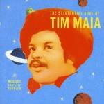 Purchase Tim Maia The Existential Soul Of Tim Maia
