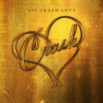 Buy Crash Love (Deluxe Edition Bonus Disc)