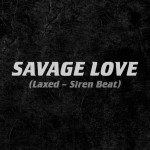 Buy Savage Love (Laxed - Siren Beat) (CDS)