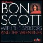 Buy Bon Scott with The Spektors and The Valentines