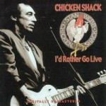 Purchase Chicken Shack I'd Rather Go Live