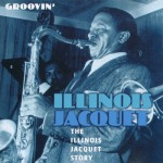 Buy The Illinois Jacquet Story - Groovin'