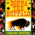 Purchase Donna The Buffalo Positive Friction