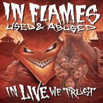 Purchase In Flames Used & Abused... In Live We Trust CD1