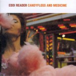 Purchase Eddi Reader Candyfloss & Medicine (Japan Bonus Tracks)