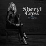 Purchase Sheryl Crow Be Myself