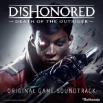 Buy Dishonored: Death Of The Outsider (Original Game Soundtrack)