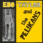 Buy Ebo Taylor And The Pelikans