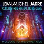 Purchase Jean Michel Jarre Welcome To The Other Side (Concert From Virtual Notre-Dame)