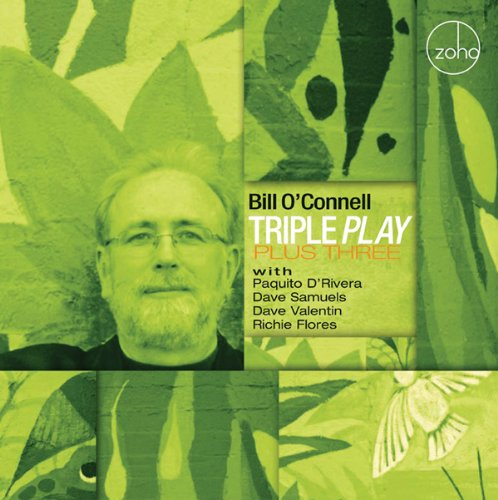 Bill O'Connell - Triple Play Plus Three