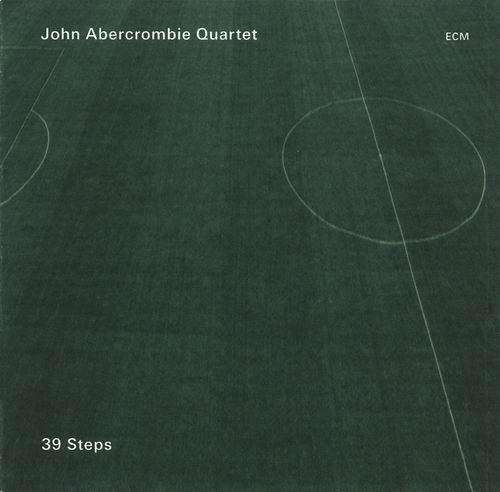 John Abercrombie Quartet - 39 Steps