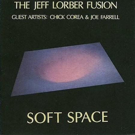 Jeff Lorber Fusion - Soft Space
