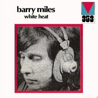 Barry Miles - White Heat